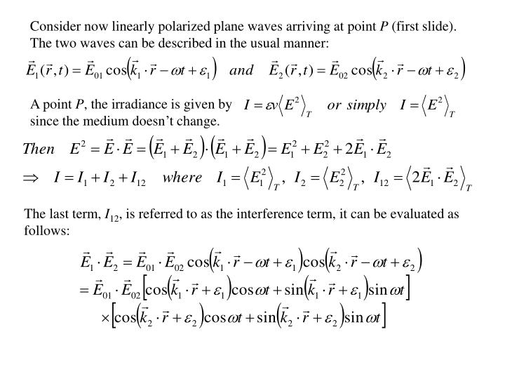 Consider now linearly polarized plane waves arriving at point