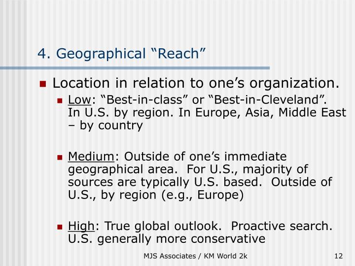 "4. Geographical ""Reach"""
