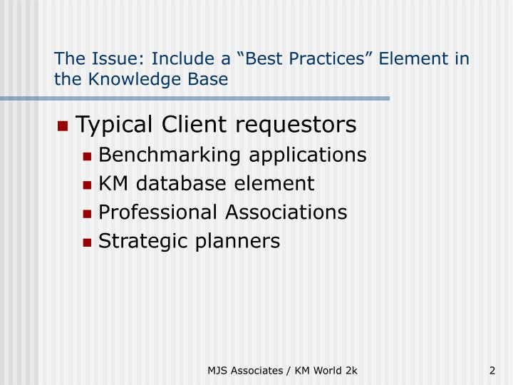 The issue include a best practices element in the knowledge base