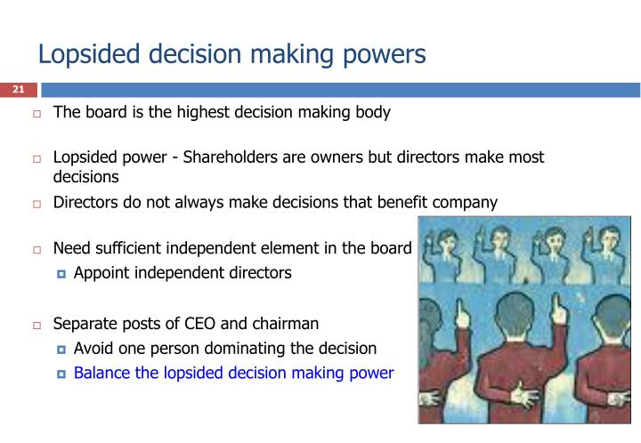 Lopsided decision making powers