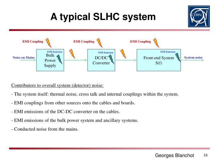 A typical SLHC system