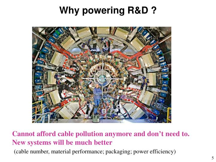 Why powering R&D ?