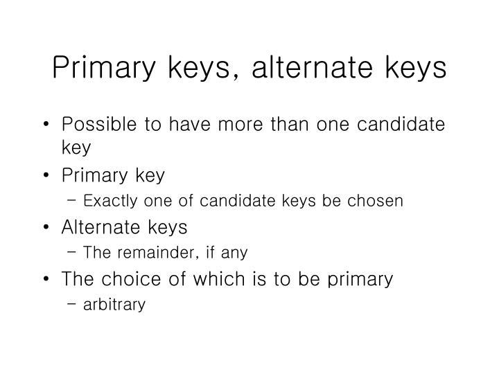Primary keys, alternate keys