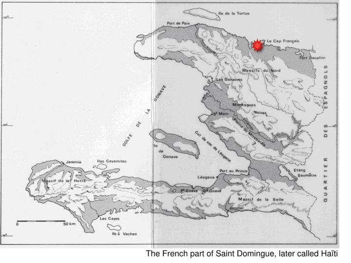 The French part of Saint Domingue, later called Haïti