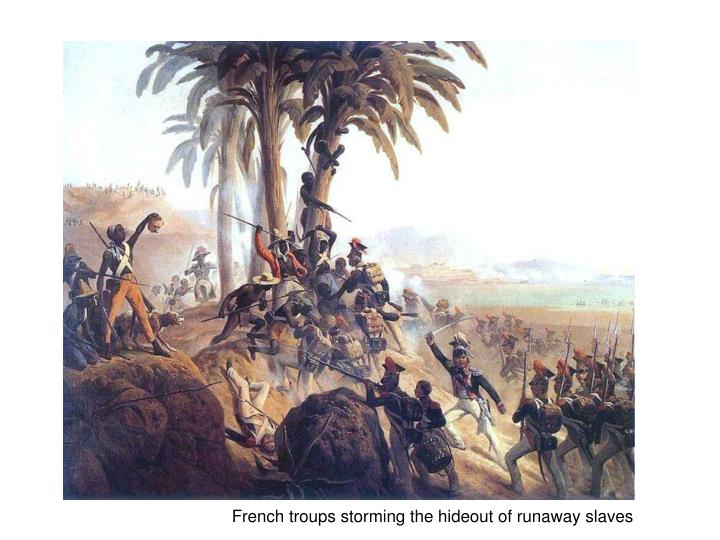 French troups storming the hideout of runaway slaves