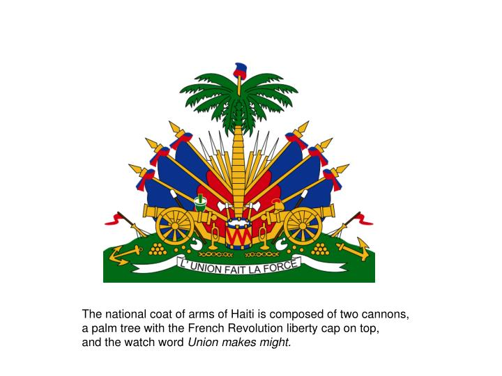 The national coat of arms of Haiti is composed of two cannons,