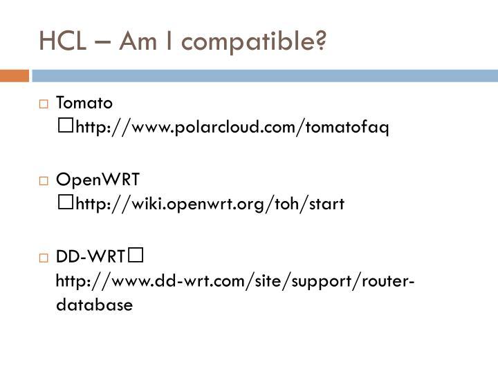 HCL – Am I compatible?