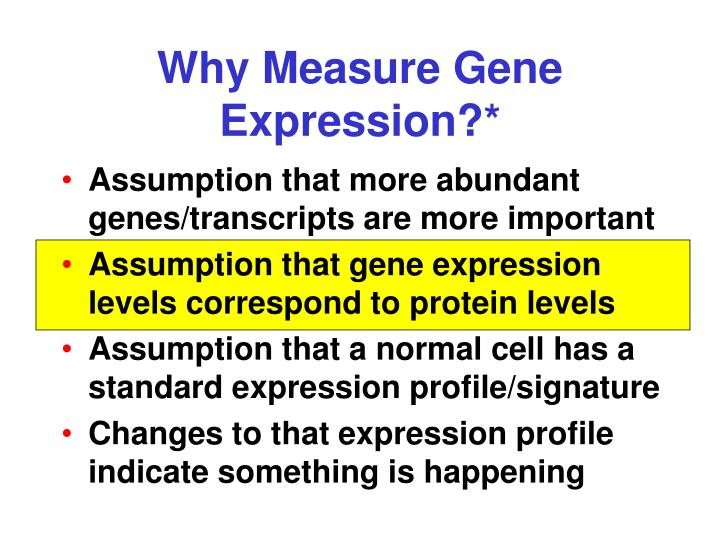 Why Measure Gene Expression?*