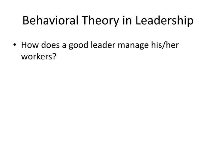 Behavioral Theory in Leadership