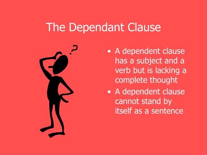 The Dependant Clause