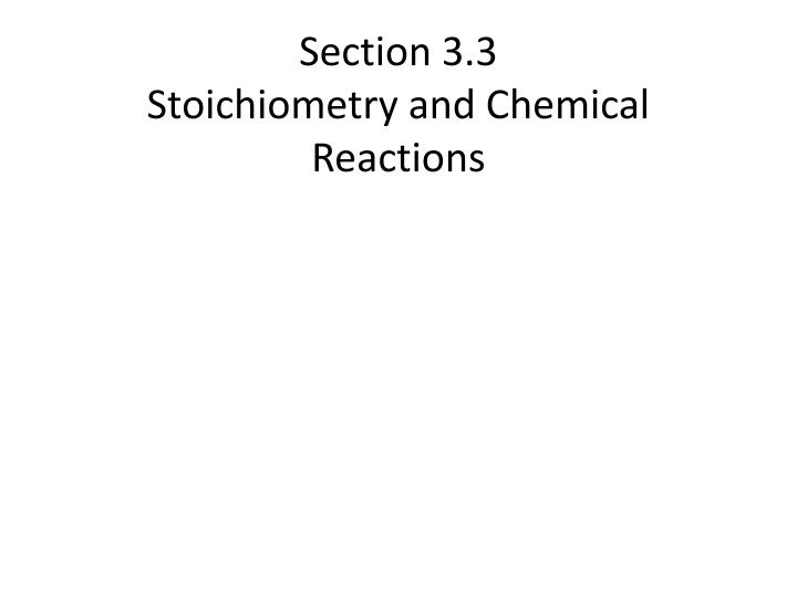 Section 3 3 stoichiometry and chemical reactions