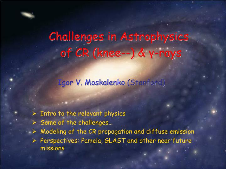 Challenges in astrophysics of cr knee rays