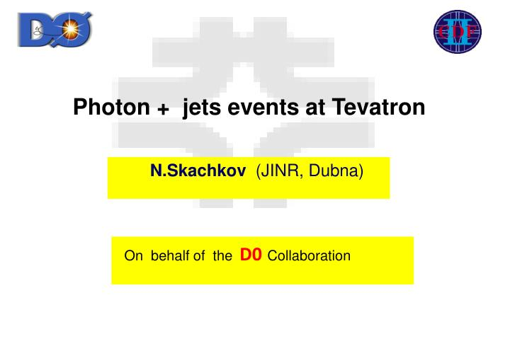 Photon +  jets events at