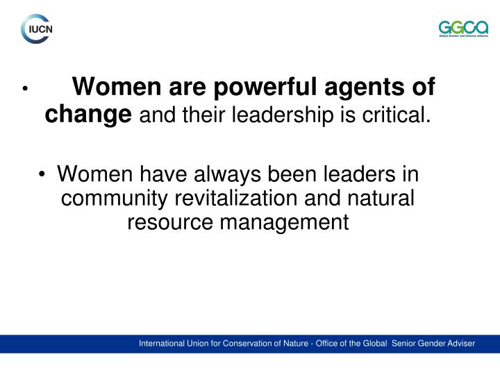 Women are powerful agents of change
