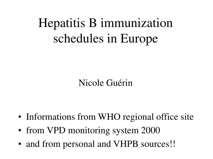 Hepatitis b immunization schedules in europe nicole gu rin