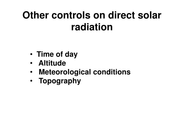 Other controls on direct solar radiation