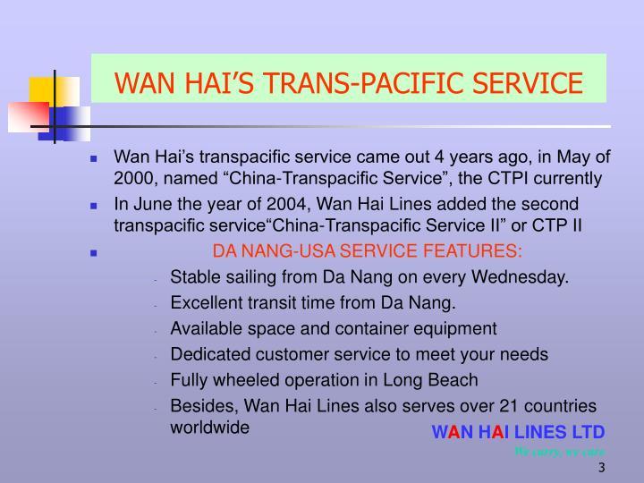 WAN HAI'S TRANS-PACIFIC SERVICE