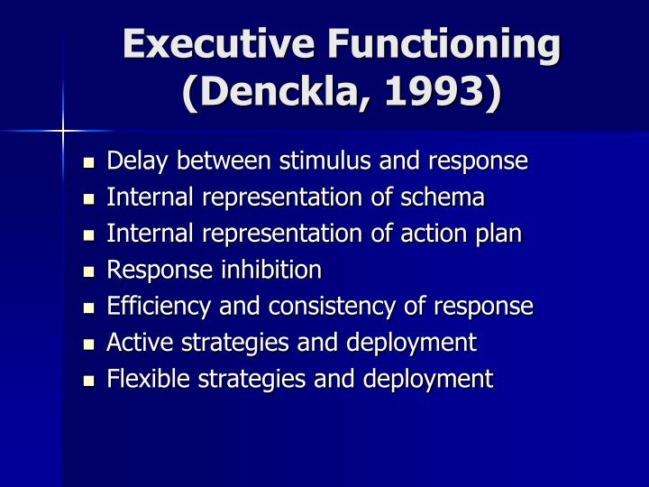 Executive Functioning (Denckla, 1993)