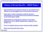 history of oil and gas ei s wrap phase i