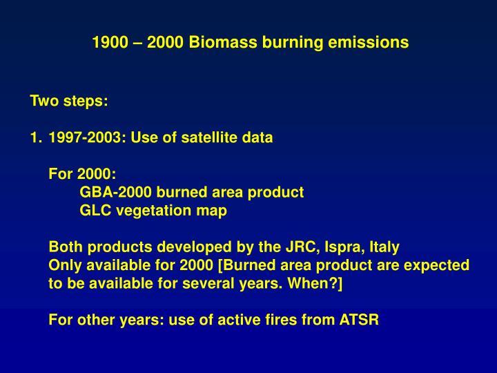 1900 – 2000 Biomass burning emissions