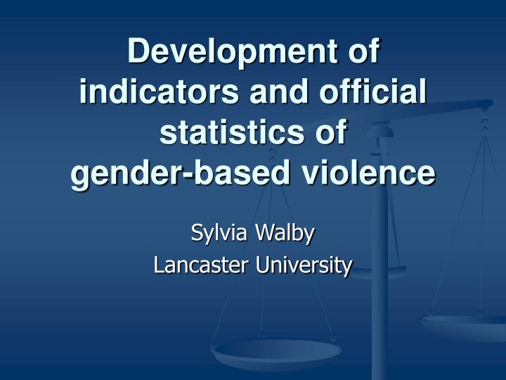Development of indicators and official statistics of
