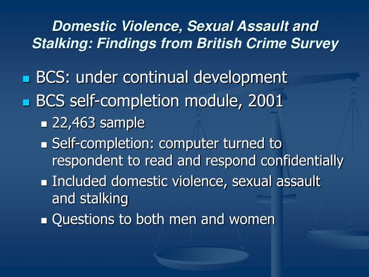 Domestic Violence, Sexual Assault and Stalking: Findings from British Crime Survey
