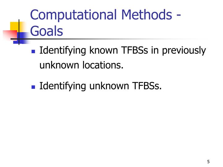 Computational Methods - Goals