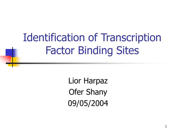 Identification of transcription factor binding sites