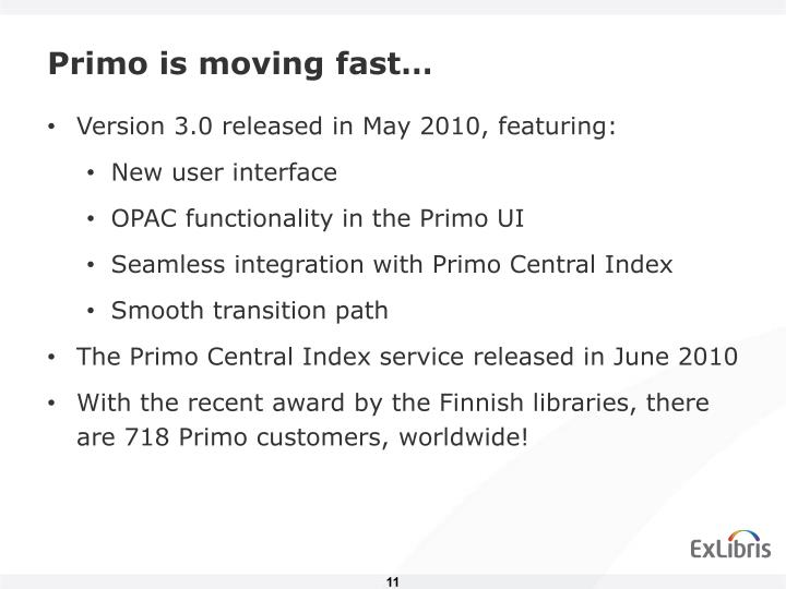 Primo is moving fast…