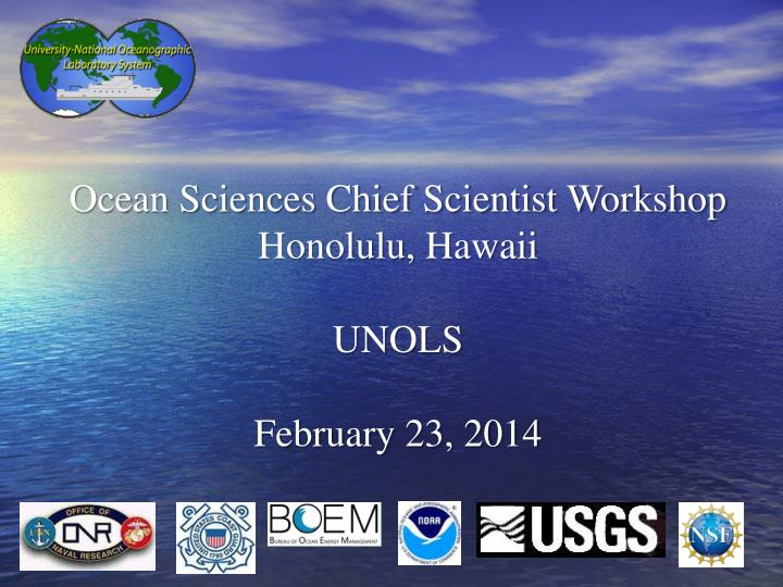 Ocean Sciences Chief Scientist Workshop