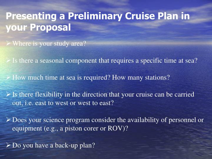 Presenting a Preliminary Cruise Plan in your Proposal
