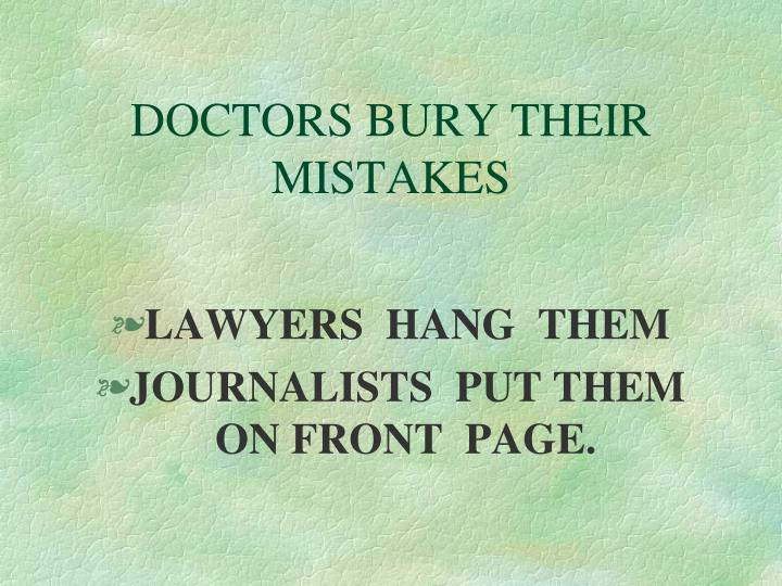 DOCTORS BURY THEIR MISTAKES