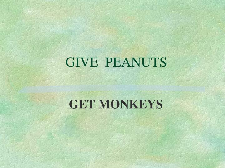 GIVE  PEANUTS