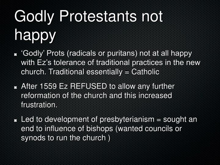 Godly Protestants not happy