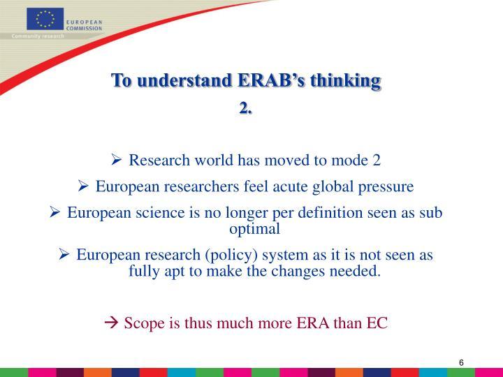 To understand ERAB's thinking