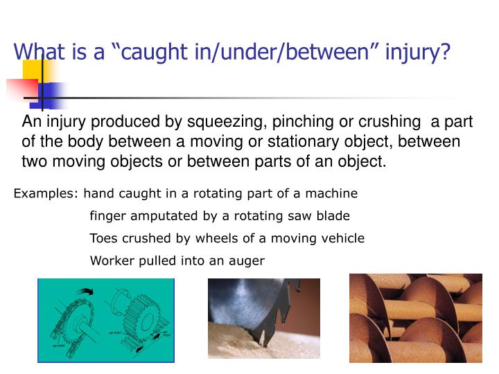 "What is a ""caught in/under/between"" injury?"