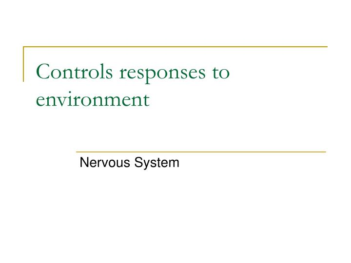 Controls responses to environment