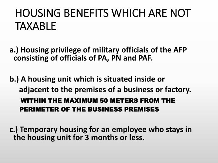 HOUSING BENEFITS WHICH ARE NOT TAXABLE