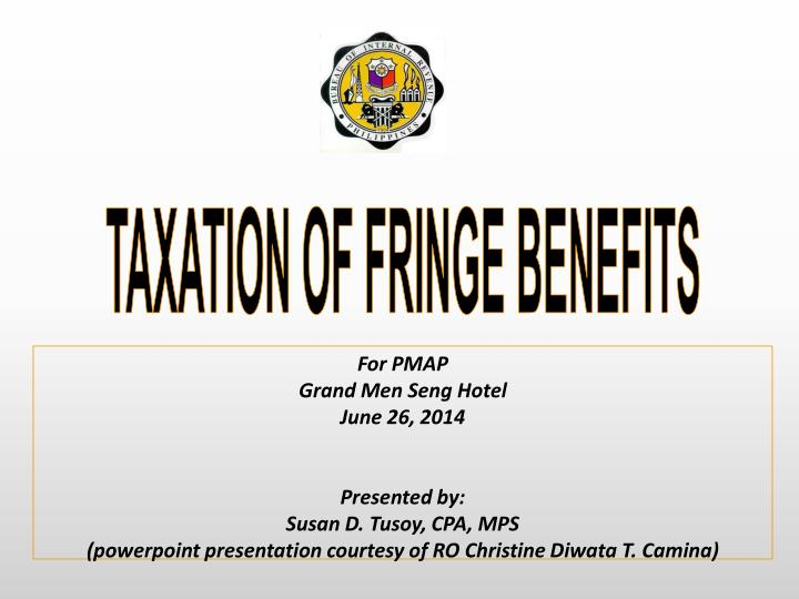 TAXATION OF FRINGE BENEFITS