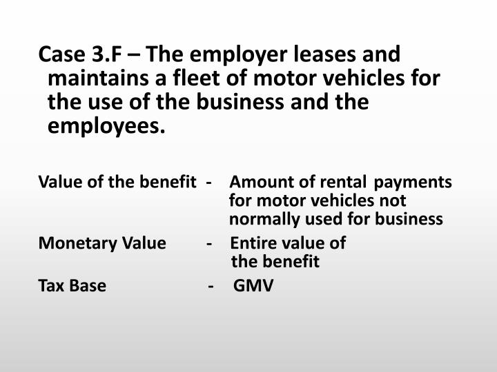 Case 3.F – The employer leases and maintains a fleet of motor vehicles for the use of the business and the employees.