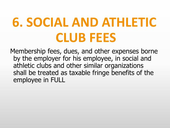 6. SOCIAL AND ATHLETIC CLUB FEES
