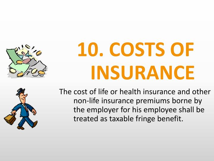 10. COSTS OF INSURANCE