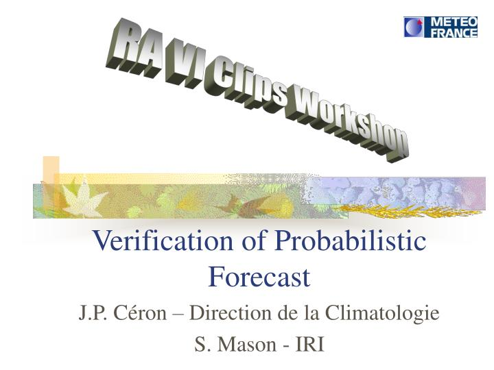 Verification of probabilistic forecast