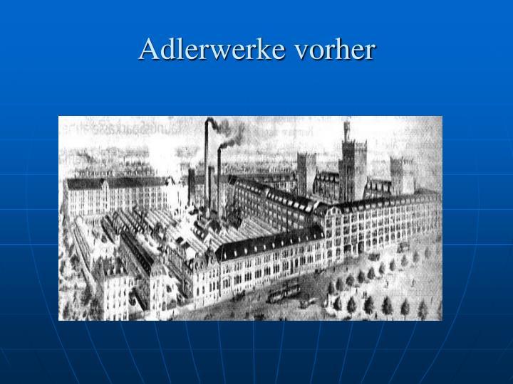 Adlerwerke vorher