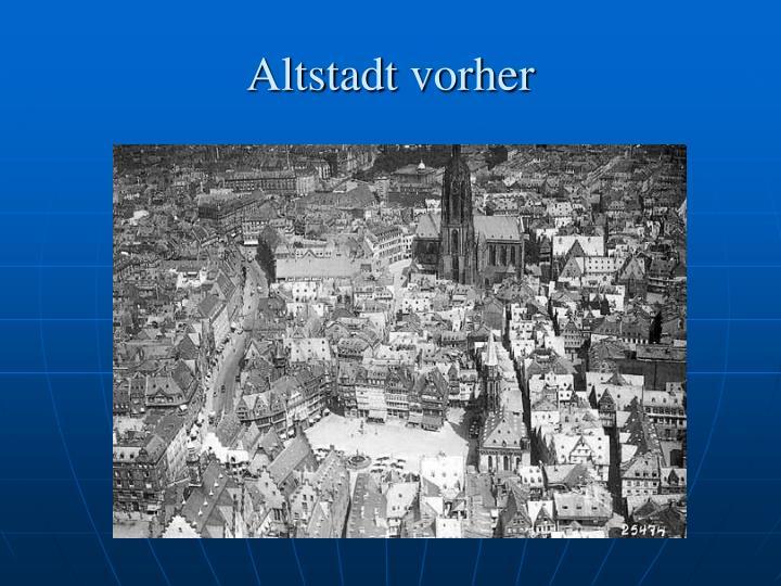 Altstadt vorher