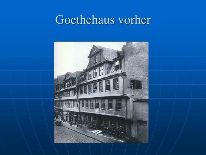 Goethehaus vorher