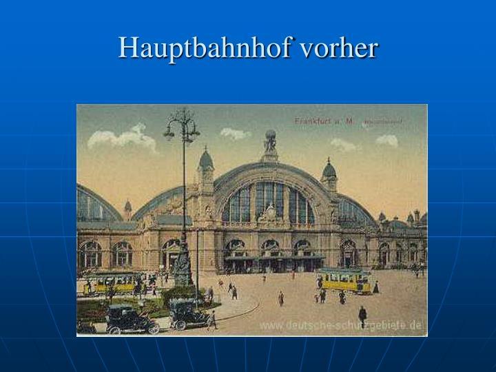 Hauptbahnhof vorher