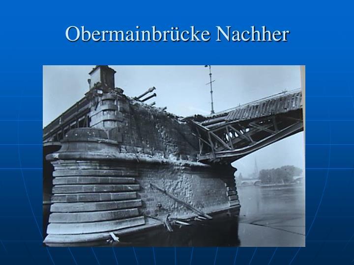 Obermainbrücke Nachher