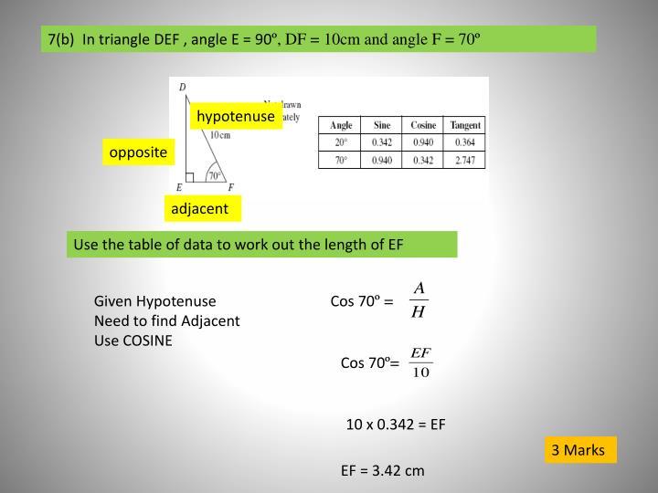 7(b)  In triangle DEF , angle E = 90