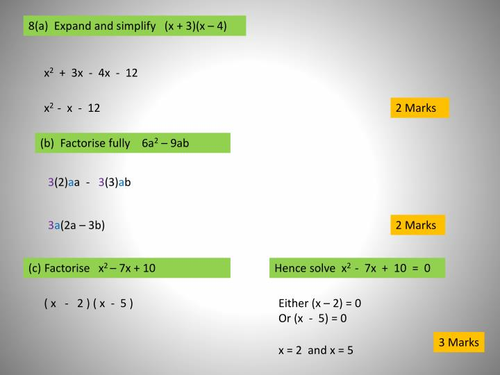 8(a)  Expand and simplify   (x + 3)(x – 4)